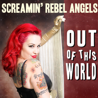 Screamin' Rebel Angels Out Of This World